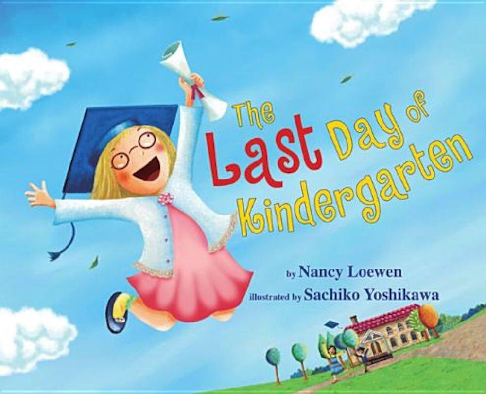 The Last Day of Kindergarten, Hardcover