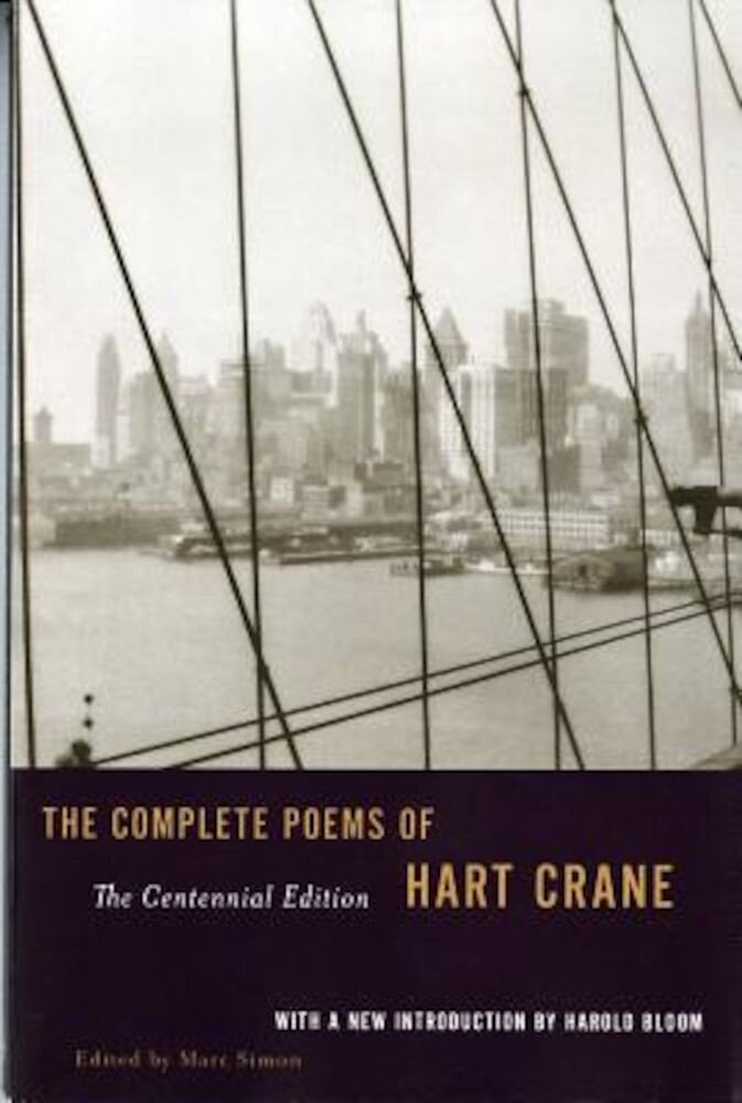 The Complete Poems of Hart Crane: The Centennial Edition, Paperback