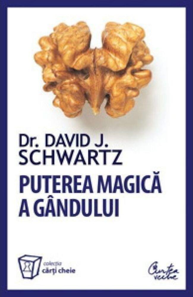 Puterea magica a gandului. Editie revizuita