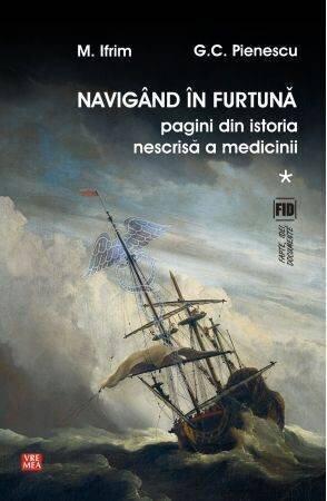 Navigand in furtuna. Pagini din istoria nescrisa a medicinii