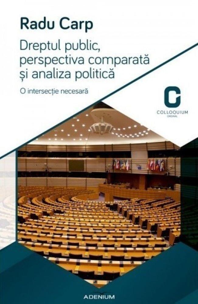 Dreptul public, perspectiva comparata si analiza politica. O intersectie necesara