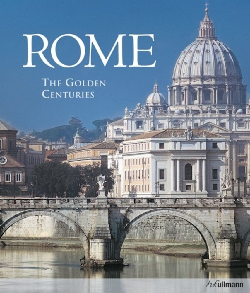 Rome. The Golden Centuries