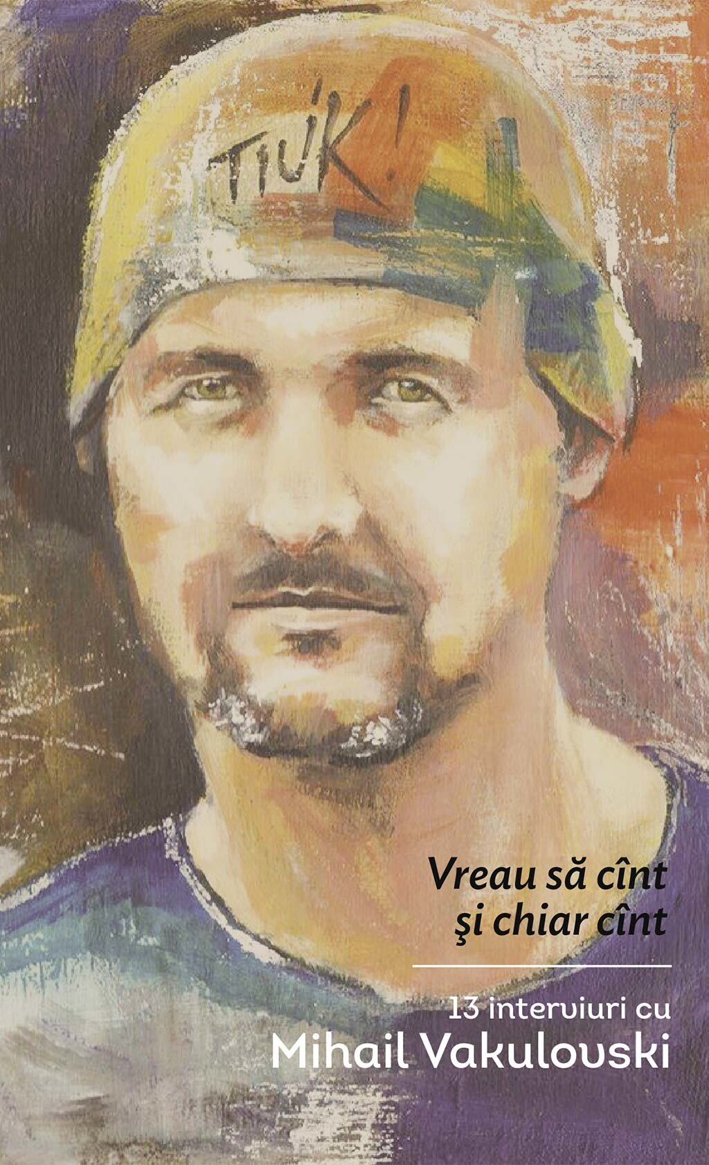 Vreau sa cint si chiar cint. 13 interviuri cu Mihail Vakulovski (eBook)