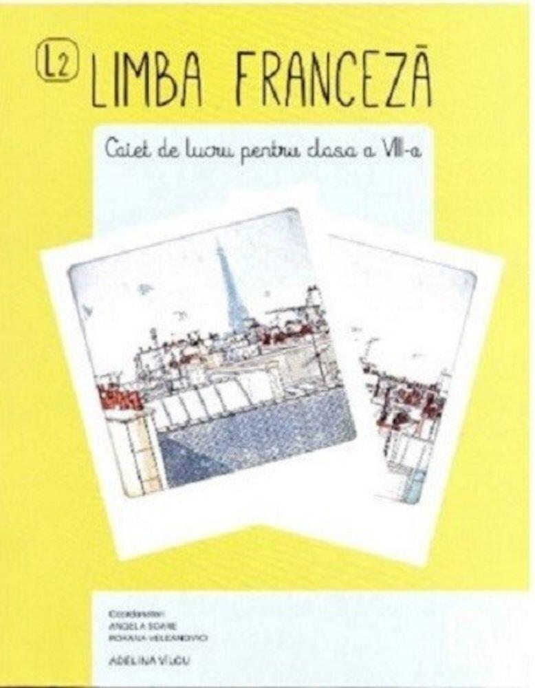 Limba franceza - Caiet de lucru - clasa a VIII-a, L2