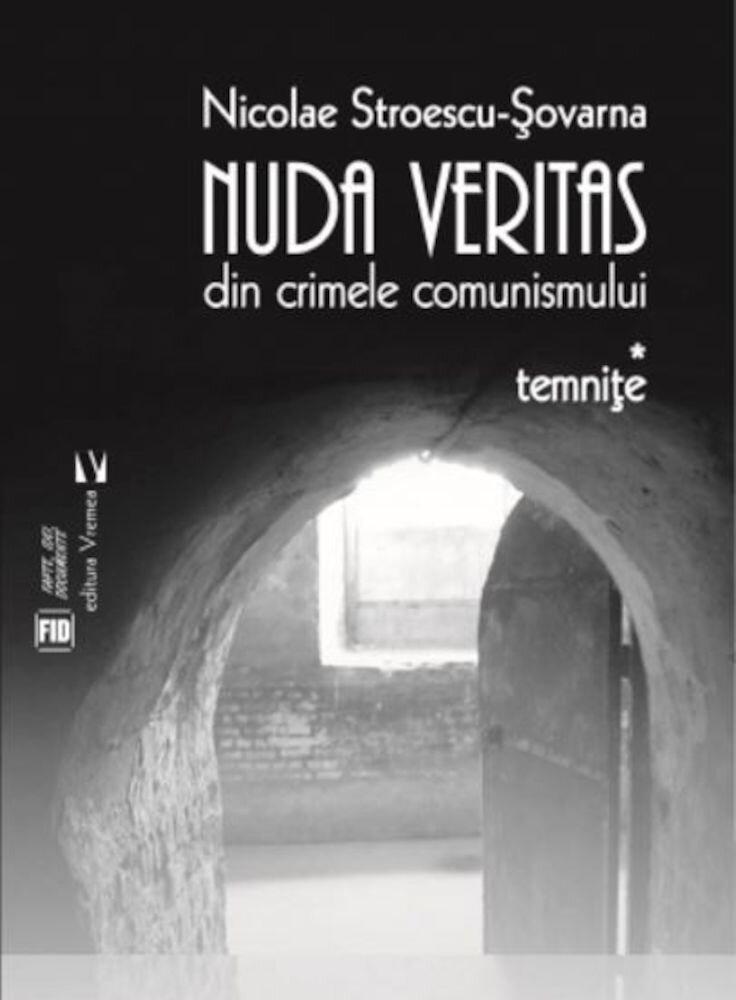Nuda Veritas - din crimele comunismului