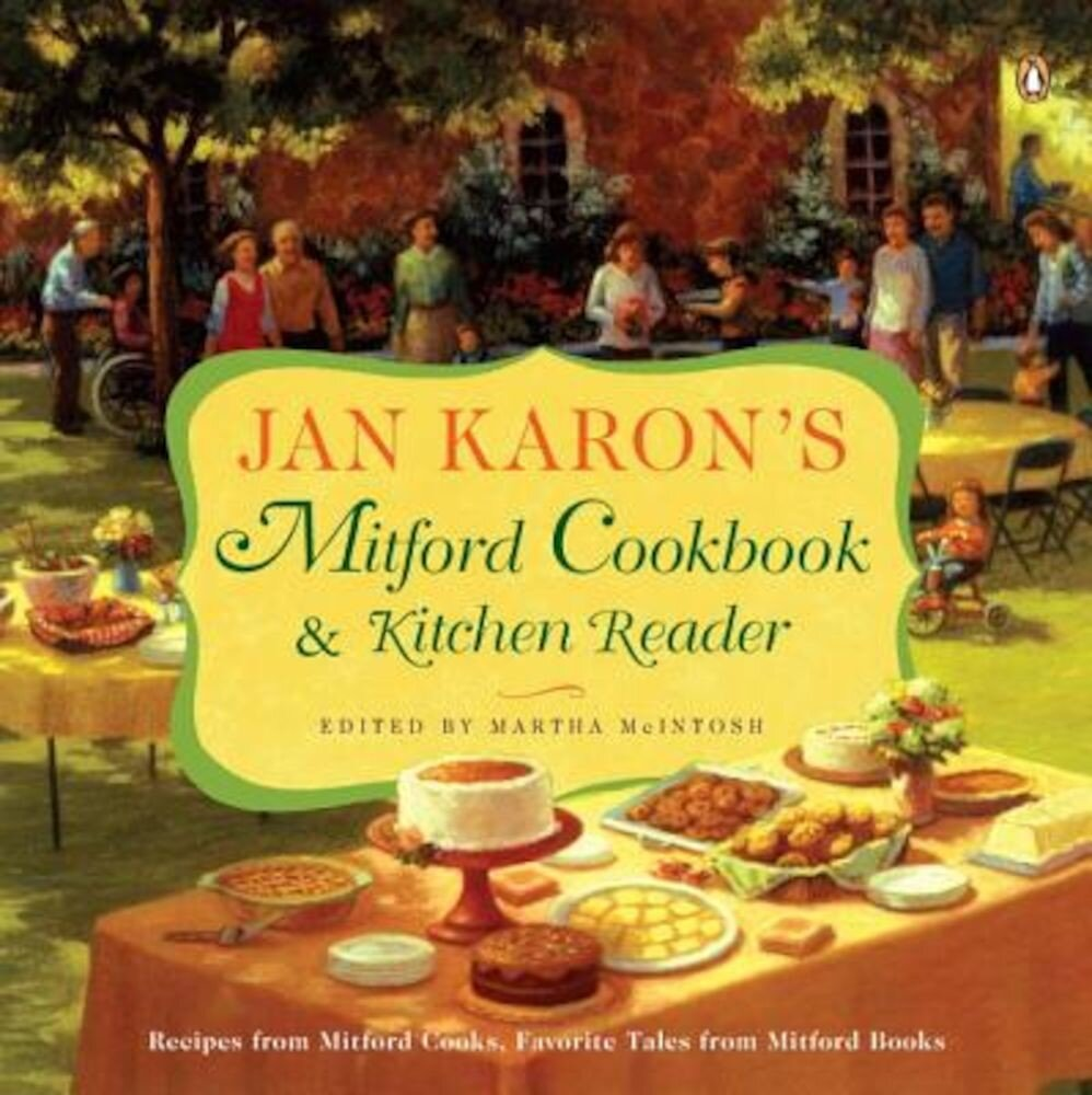 Jan Karon's Mitford Cookbook & Kitchen Reader: Recipes from Mitford Cooks, Favorite Tales from Mitford Books, Paperback