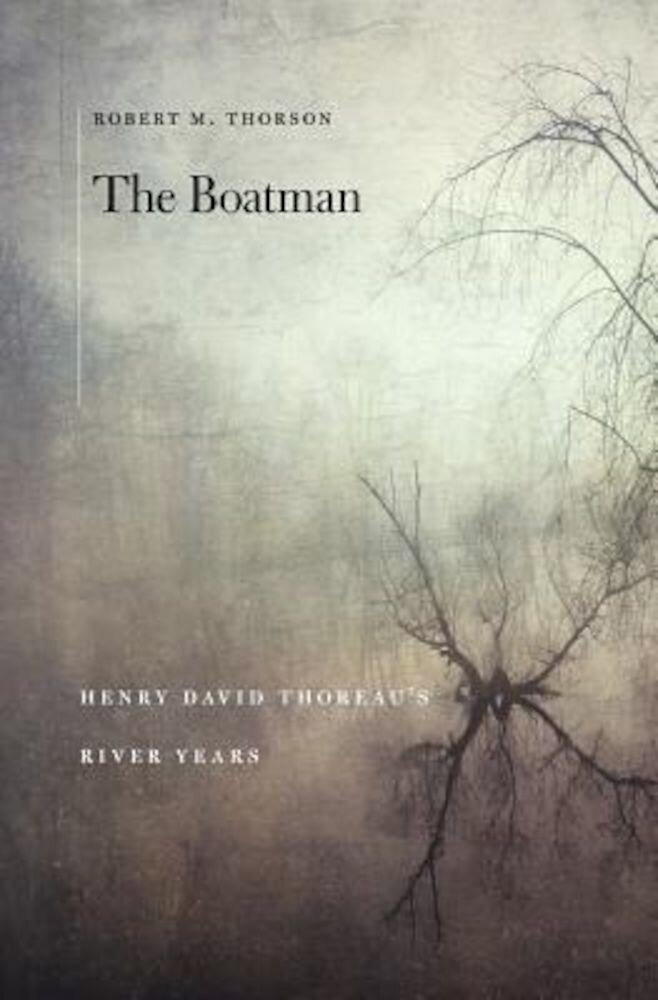 The Boatman: Henry David Thoreau's River Years, Hardcover