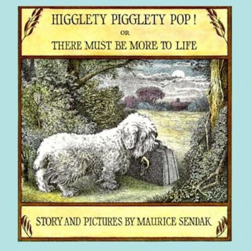 Higglety Pigglety Pop!: Or There Must Be More to Life, Paperback