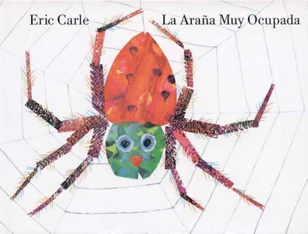 La Arana Muy Ocupada = Very Busy Spider, Hardcover