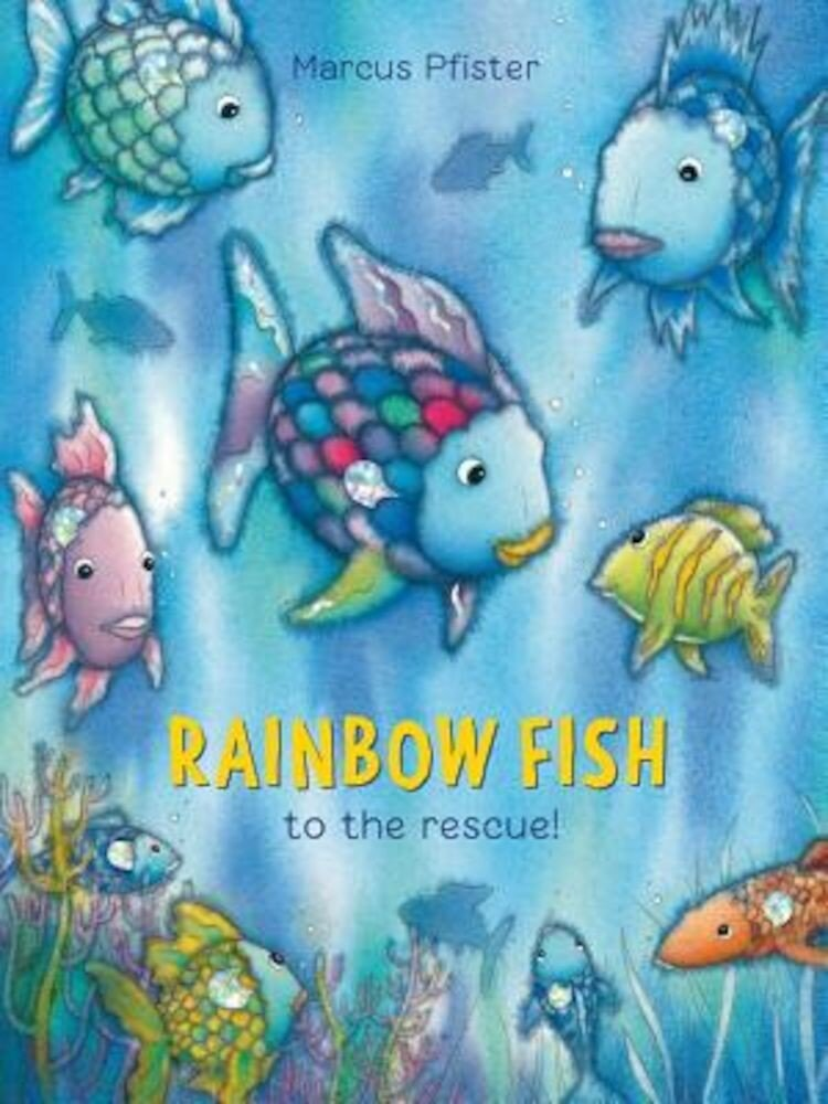 Rainbow Fish to the Rescue!, Hardcover