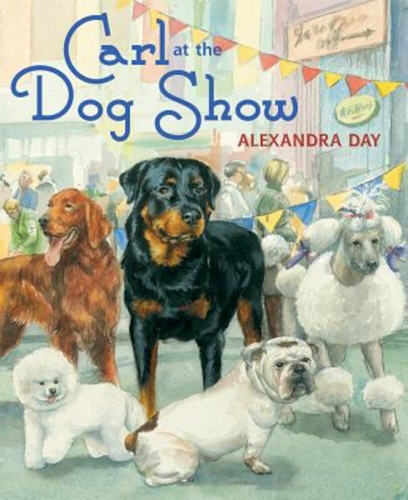 Carl at the Dog Show, Hardcover