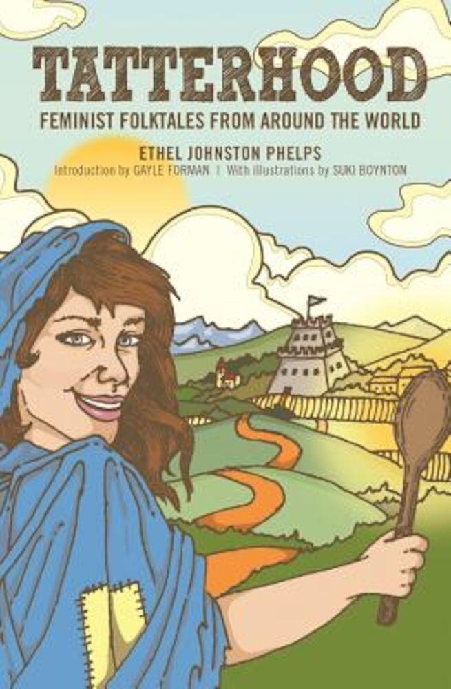 Tatterhood: Feminist Folktales from Around the World, Hardcover