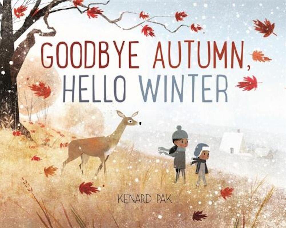 Goodbye Autumn, Hello Winter, Hardcover