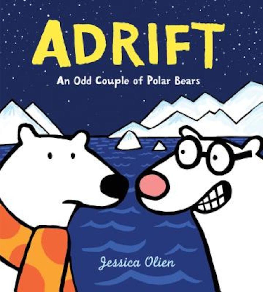 Adrift: An Odd Couple of Polar Bears, Hardcover