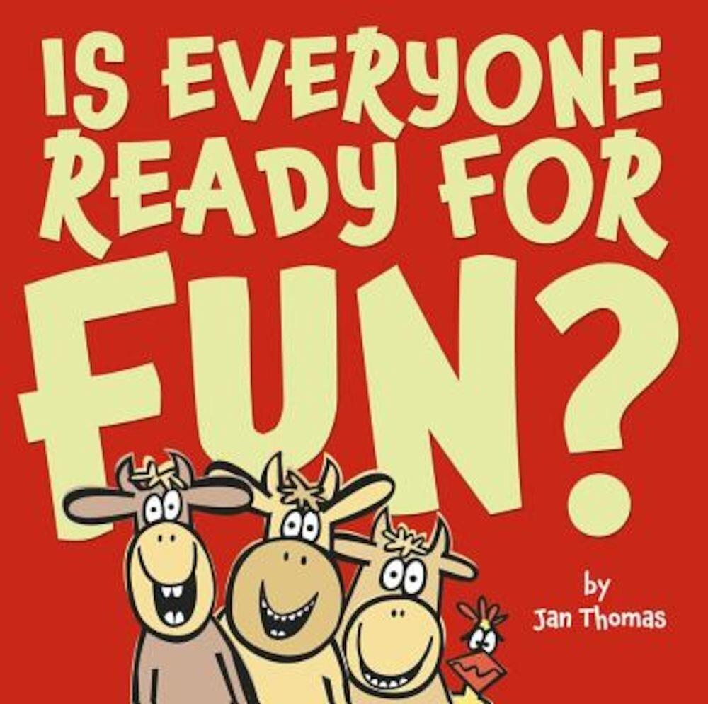 Is Everyone Ready for Fun?, Hardcover