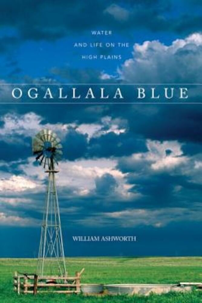 Ogallala Blue: Water and Life on the High Plains, Paperback