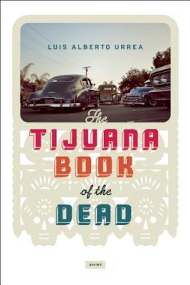 Tijuana Book of the Dead, Paperback
