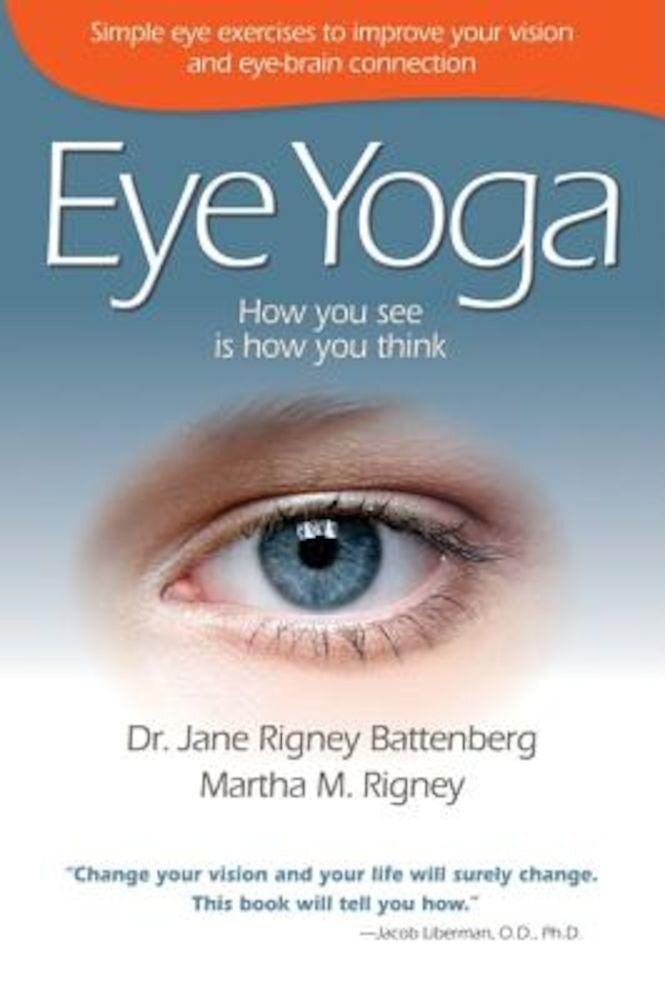 Eye Yoga: How You See Is How You Think, Paperback