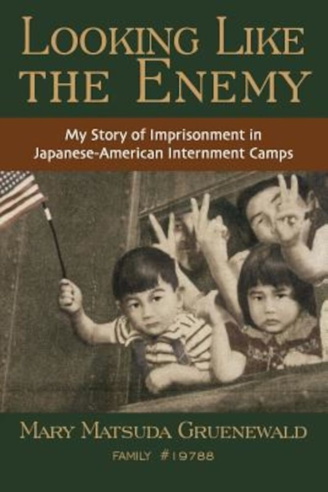 Looking Like the Enemy: My Story of Imprisonment in Japanese American Internment Camps, Paperback