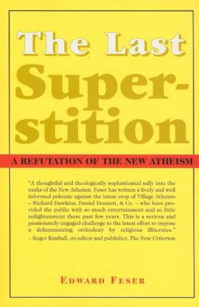 The Last Superstition: A Refutation of the New Atheism, Paperback