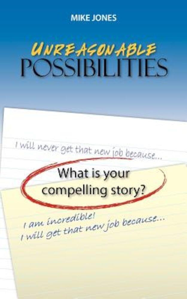 Unreasonable Possibilities, Paperback