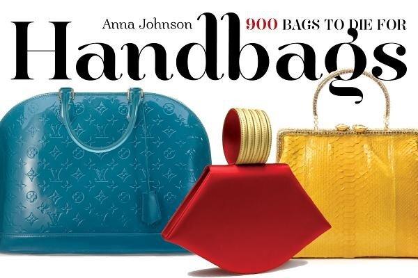 Handbags: 900 Bags to Die for, Paperback