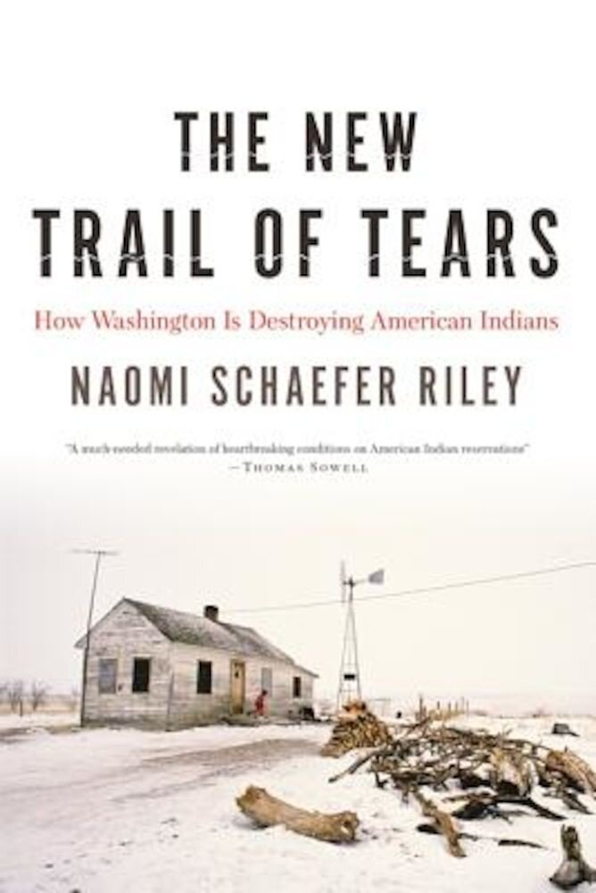 The New Trail of Tears: How Washington Is Destroying American Indians, Hardcover