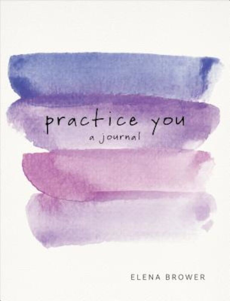 Practice You: A Journal, Paperback