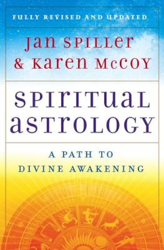 Spiritual Astrology: A Path to Divine Awakening, Paperback