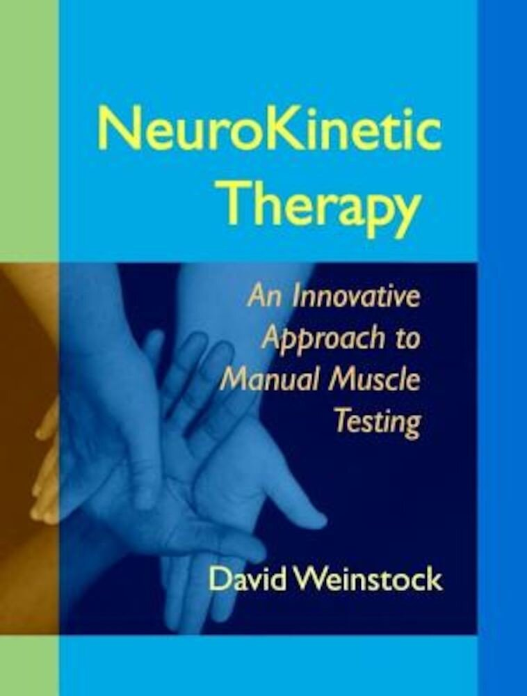 NeuroKinetic Therapy: An Innovative Approach to Manual Muscle Testing, Paperback