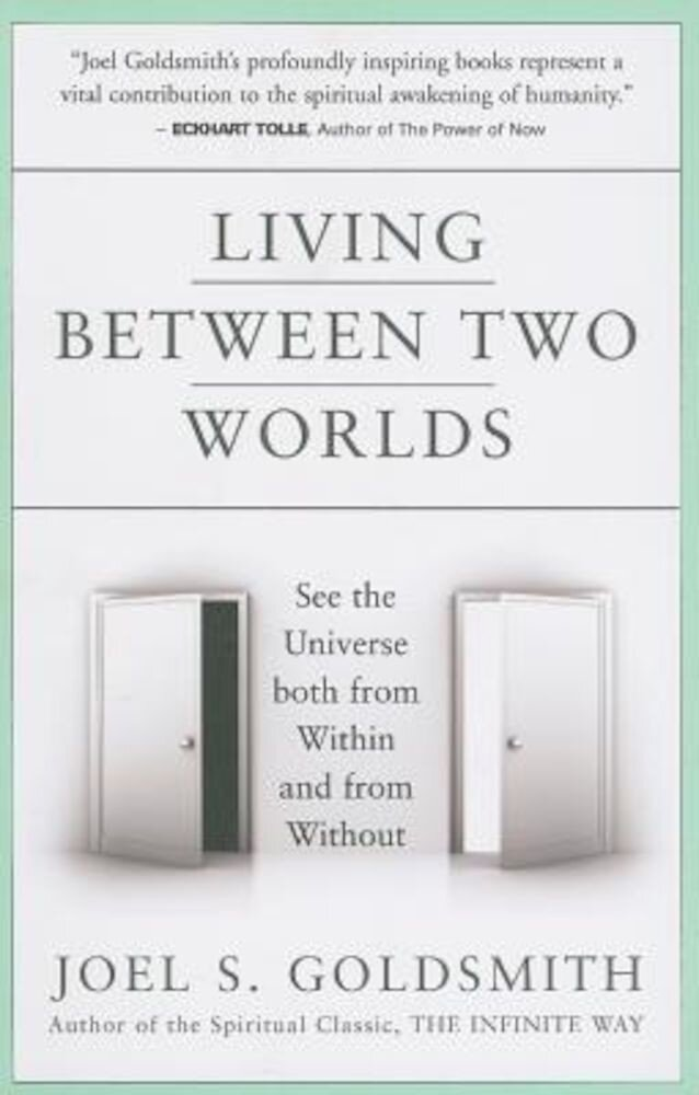 Living Between Two Worlds: See the Universe Both from Within and from Without, Paperback
