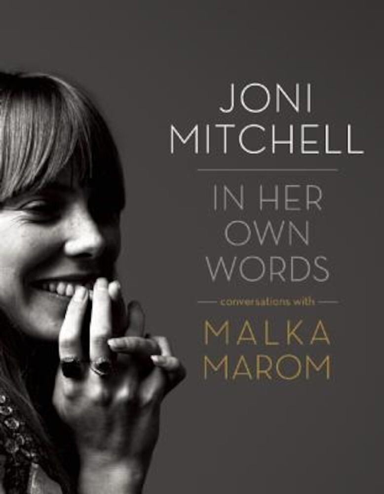 Joni Mitchell: In Her Own Words, Hardcover