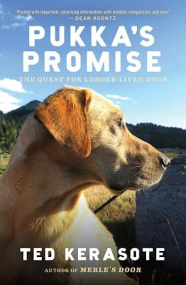Pukka's Promise: The Quest for Longer-Lived Dogs, Paperback