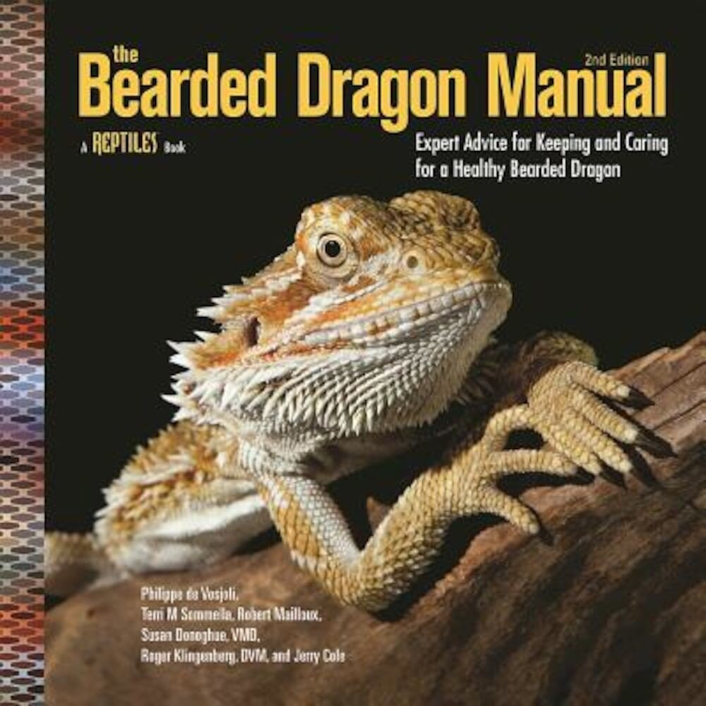 The Bearded Dragon Manual: Expert Advice for Keeping and Caring for a Healthy Bearded Dragon, Paperback