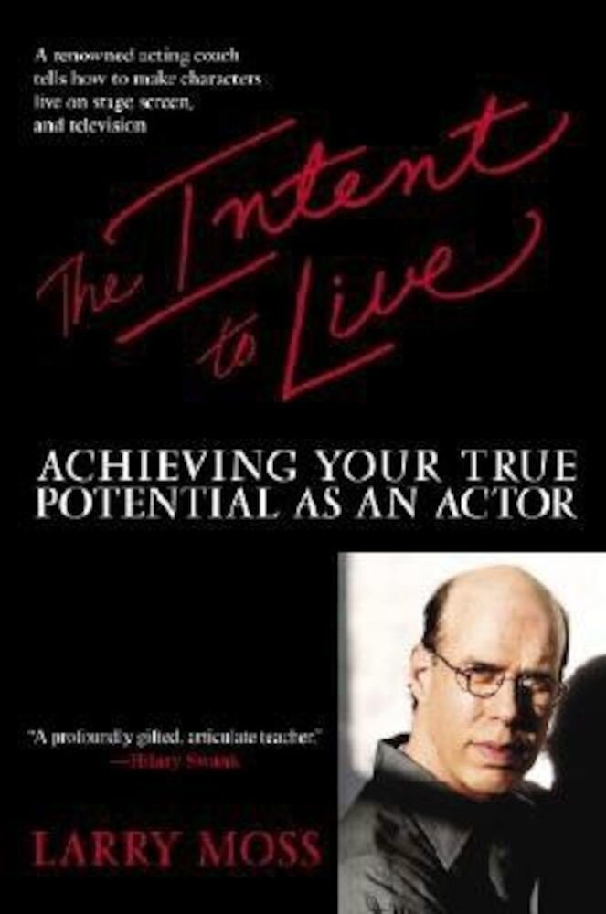 The Intent to Live: Achieving Your True Potential as an Actor, Paperback