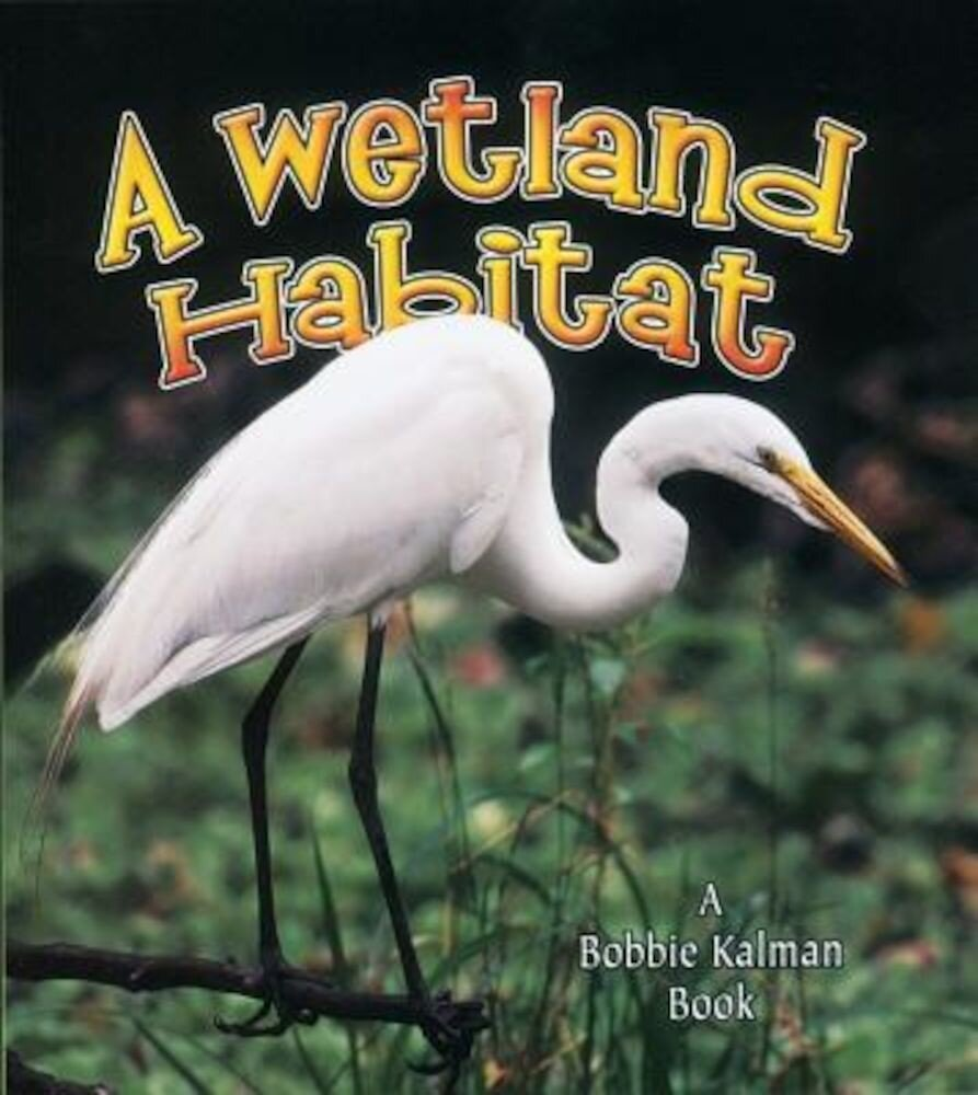 A Wetland Habitat, Paperback