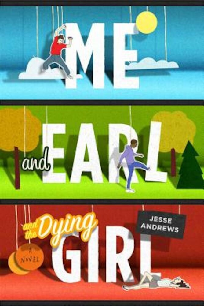 Me and Earl and the Dying Girl, Hardcover