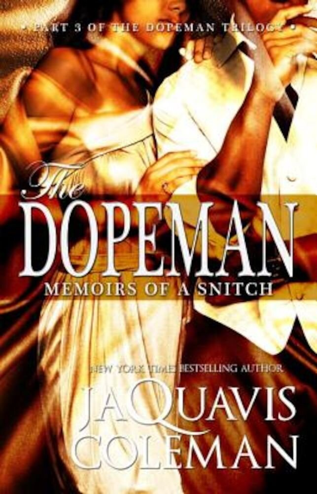 Dopeman: Memoirs of a Snitch:: Part 3 of Dopeman's Trilogy, Paperback