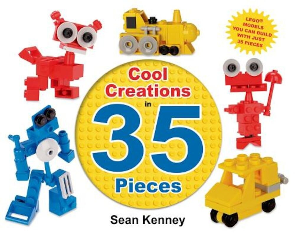 Cool Creations in 35 Pieces: Lego(tm) Models You Can Build with Just 35 Bricks, Hardcover