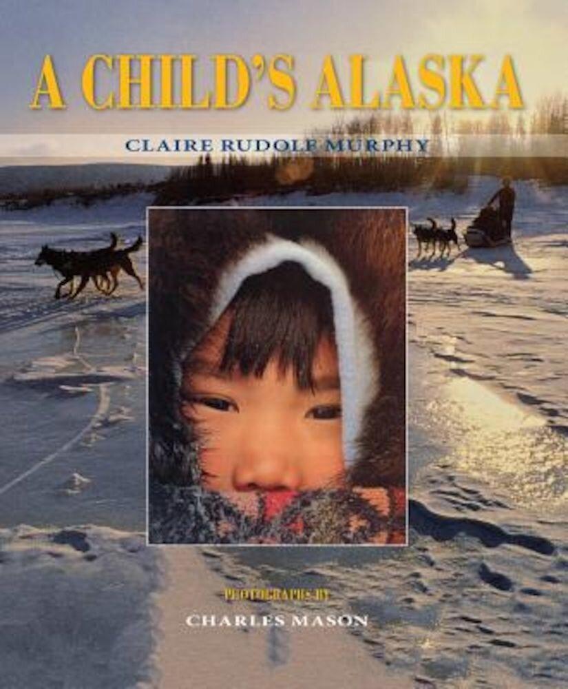 A Child's Alaska, Paperback
