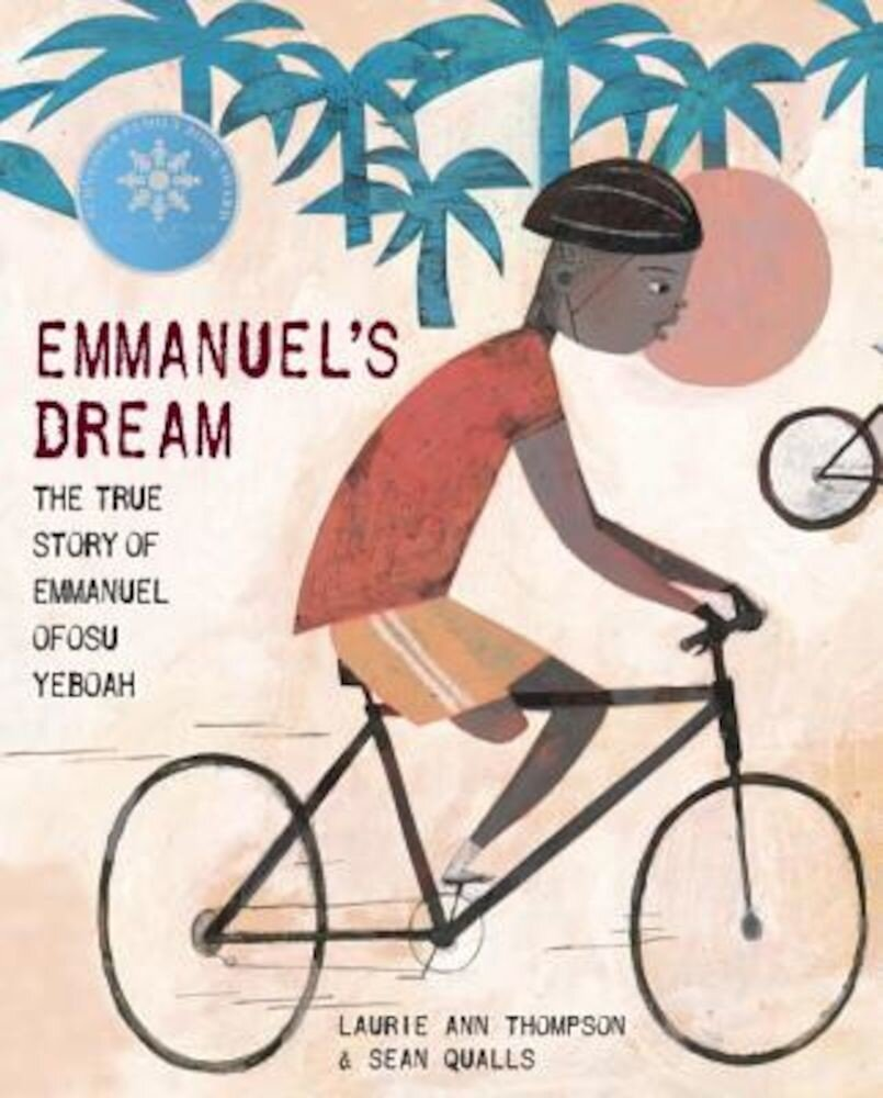 Emmanuel's Dream: The True Story of Emmanuel Ofosu Yeboah, Hardcover