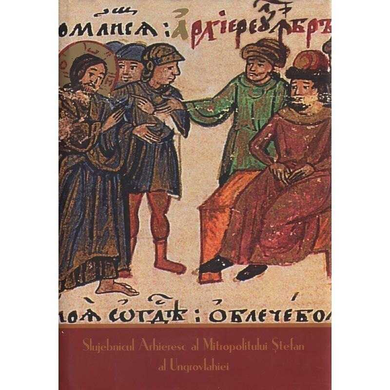 Slujebnicul Arhieresc al Mitropolitului Stefan al Ungrovlahiei