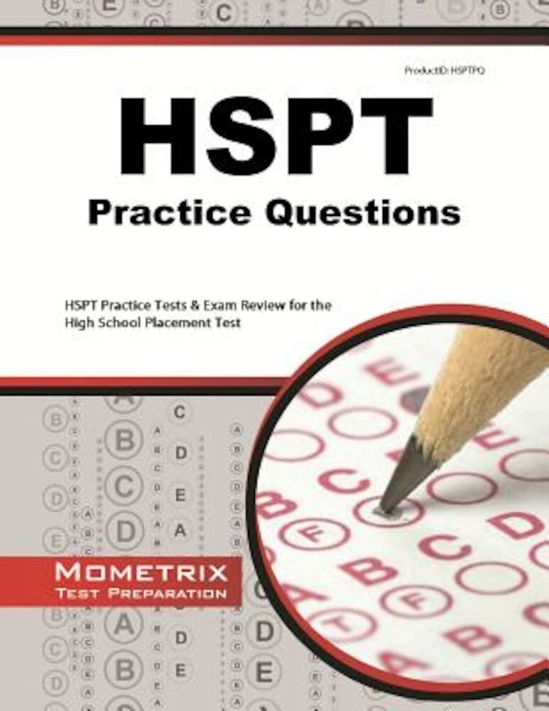 HSPT Practice Questions: HSPT Practice Tests & Exam Review for the High School Placement Test, Paperback