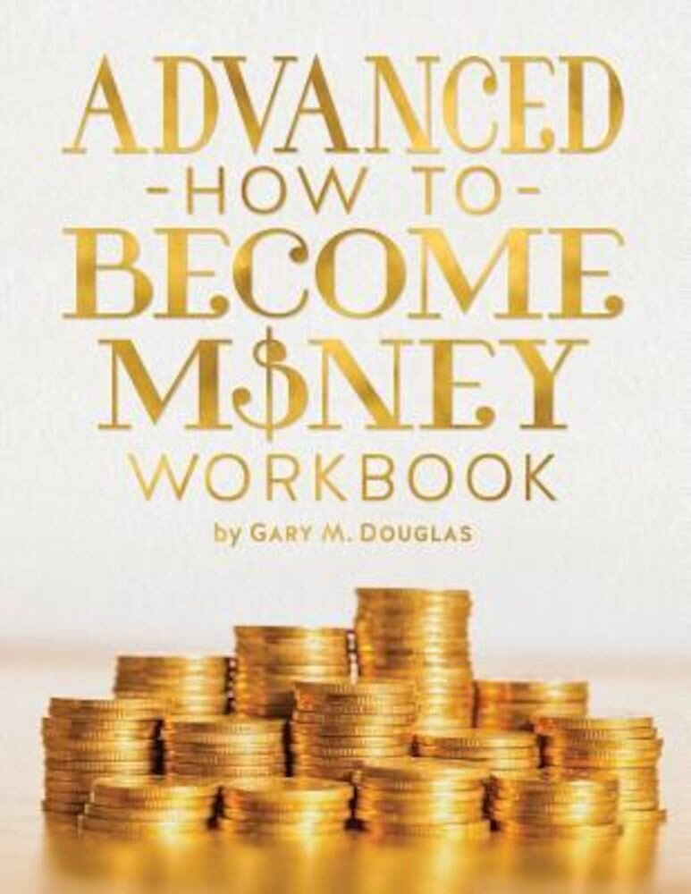 Advanced How to Become Money Workbook, Paperback