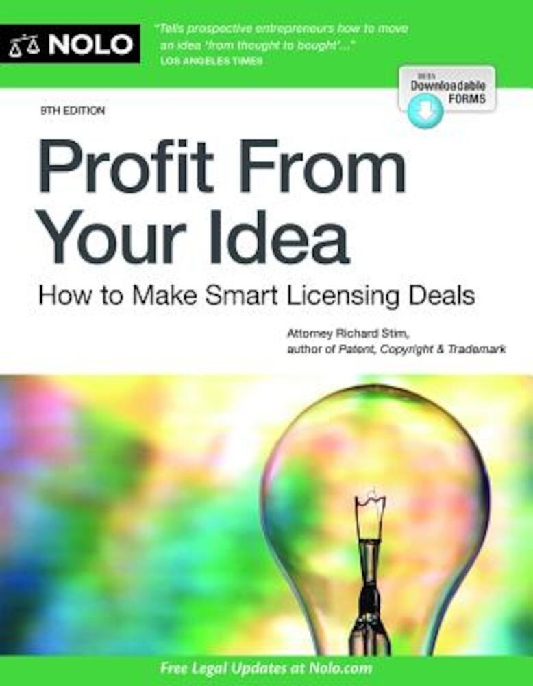 Profit from Your Idea: How to Make Smart Licensing Deals, Paperback