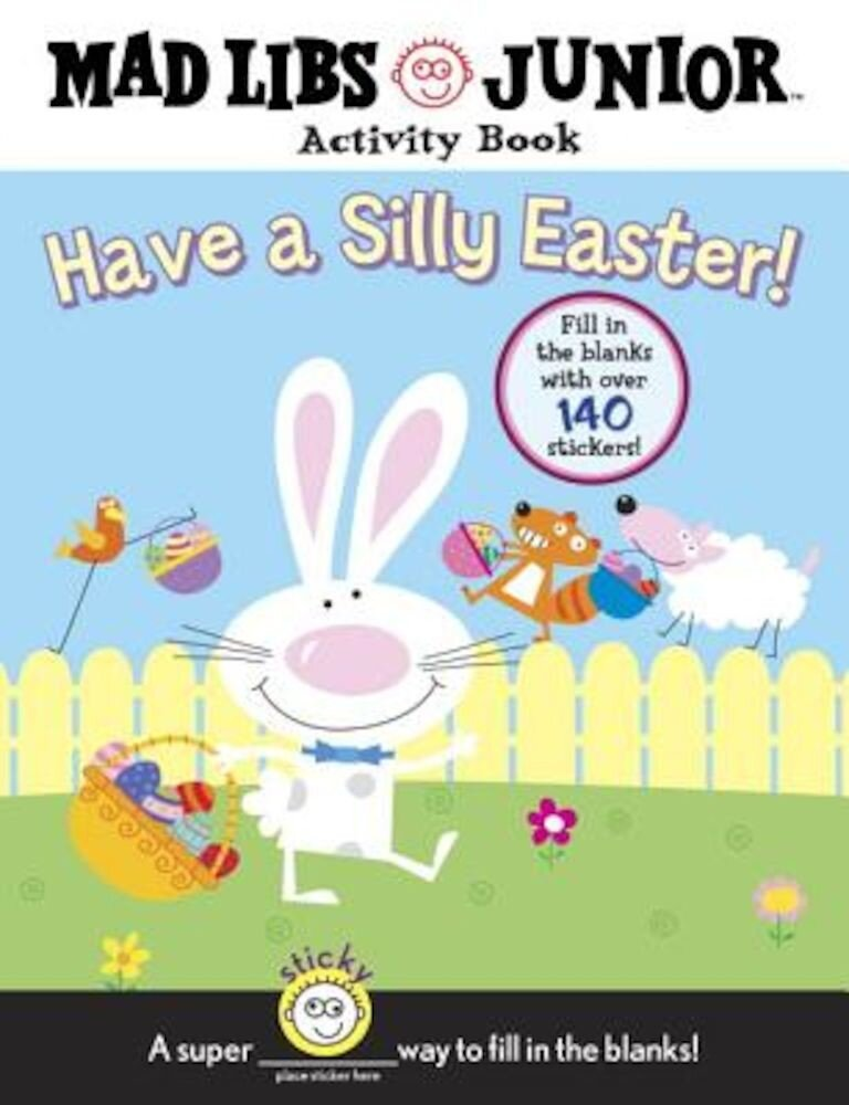 Have a Silly Easter!: Mad Libs Activity Book [With 140 Fill in the Blanks], Paperback