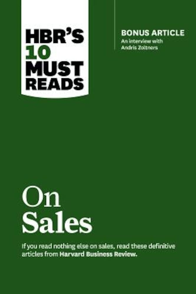 HBR's 10 Must Reads on Sales: Bonus Article: An Interview with Andris Zoltners, Paperback