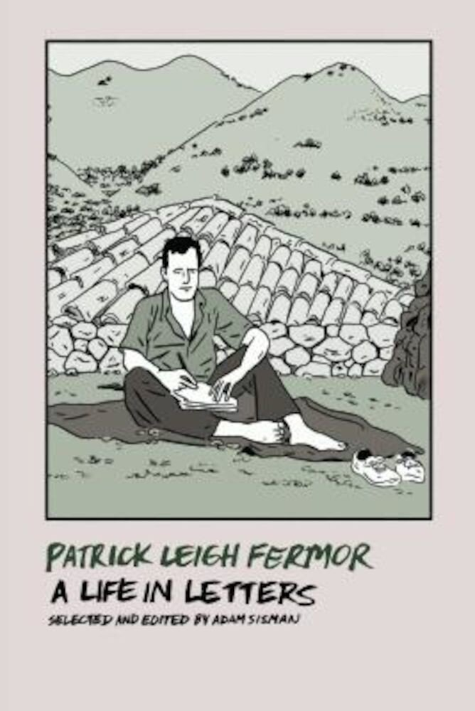 Patrick Leigh Fermor: A Life in Letters, Paperback