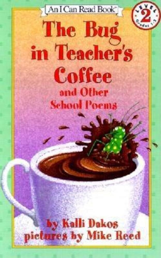 The Bug in Teacher's Coffee: And Other School Poems, Paperback