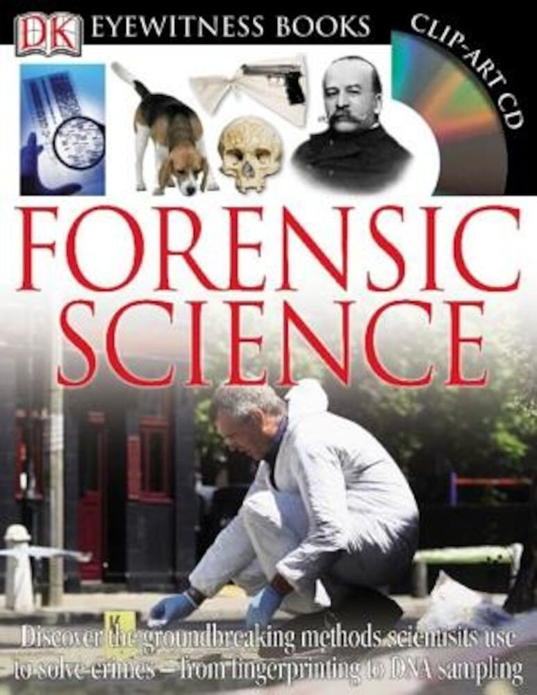 Forensic Science [With CDROMWith Fold-Out Wall Chart], Hardcover